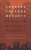 Chandra Talpade Mohanty - Feminism Without Borders