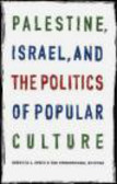 Rebecca Stein,Ted Swedenburg - Palestine Israel & the Politics of Popular Culture