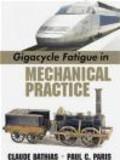 Claude Bathias - Gigacycle Fatigue in Mechanical Practice