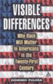 Dominic Pulera - Visible Differences Why Race Will Matter to Americans in the