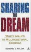 Dominic Pulera - Sharing the Dream White Males in Multicultural America