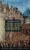 Jonathan Riley-Smith,J Smith - First Crusade and the Idea of Crusading