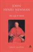 Brian W. Martin,B Martin - John Henry Newman His Life & Work
