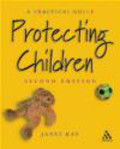 Janet Kay - Protecting Children a Practical Guide