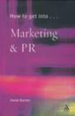 Annie Gurton,A Gurton - How to Get into Marketing & PR