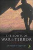 Anthony Stevens,A Stevens - Roots of War and Terror
