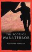 Anthony Stevens - Roots of War & Terror