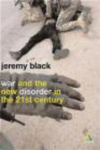 War & the New Disorder in the 21st Century
