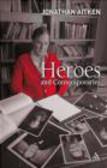Jonathan Aitken - Heroes & Contemporaries