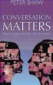 Peter Shaw,P Shaw - Conversation Matters