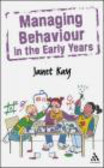 Janet Kay,J Kay - Managing Behaviour in the Early Years