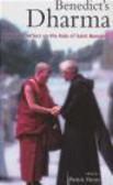 Henry - Benedict`s Dharma Buddhists Reflect on the Rule of Saint Ben