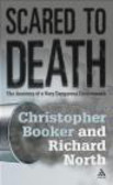 Richard North,Christopher Booker,C Booker - Scared to Death the Anatomy of a Very Dangerous Phenomen