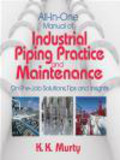 K.K. Murty,K Murty - All-in-One Manual of Industrial Piping Practice and Maintena
