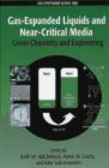 Bala Subramaniam,Aaron Scurto,Keith Hutchenson - Gas-Expanded Liquids and Near-Critical Media