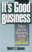 Robert C. Solomon - It`s Good Business