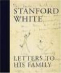 Stanford White,S White - Letters to his Family