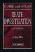 Jay Dix,J Dix - Guide & Atlas for Death Investigation on CD-ROM