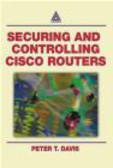 Peter Davis,P Davis - Securing & Controlling Cisco Routers
