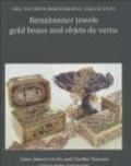 Anna Somers Cocks,Charles Truman,Joan Cocks - Renaissance Jewels Gold Boxes & Objets de Vertu