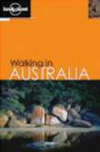 John Chapman,Monica Chapman,S. Bardwell - Walking in Australia 4e