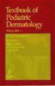 Textbook of Pediatric Dermatology 2 vols