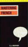 E J Neather,E Neather - Mastering French (book)