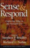Richard Lewis Nolan,Stephen Bradley,S Bradley - Sense & Respond Capturing Value in the Network Era
