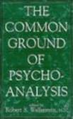 R Wallerstein - Common Ground of Psychoanalysis