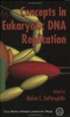 Melvin DePamphilis,M DePamphilis - Concepts in Eukaryotic DNA Replication