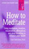 Susan Smith Jones,S Jones - How to Meditate