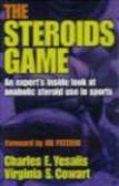 Virginia S. Cowart,Charles E. Yesalis - Steroids Game