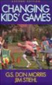 James Stiehl,G.S.Don Morris,D Morris - Changing Kids Games