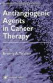 Teicher - Antiangiogenic Agents in Cancer Drug Discovery & Development