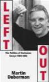 Martin Duberman,M Duberman - Left Out