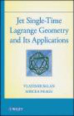 Mircea Neagu,Vladimir Balan,V. Balan - Jet Single-Time Lagrange Geometry and Its Applications
