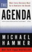 Michael Hammer - Agenda What Every Business Must Do To Dominate The Decade