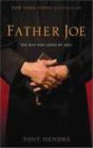 Tony Hendra,T Hendra - Father Joe The Man Who Saved My Soul