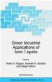 Robin D. Rogers - Green Industrial Applications of Ionic Liquids