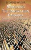 Georges Haour - Resolving the Innovation Paradox