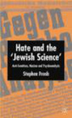 Stephen Frosh,S Frosh - Hate and the `Jewish Science`