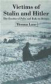 A. T. Lane,A.T. Lane - Victims of Stalin & Hitler the Exodus of Poles & Balts to Br