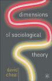 David Cheal - Dimensions of Sociological Theory