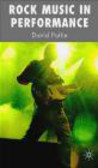 David Pattie,D Pattie - Rock Music in Performance