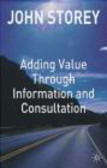 Storey - Adding Value Through Information & Consultation