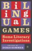 Doris Sommer - Bilingual Games Some Literary Investigations