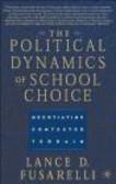 Lance Fusarelli - Political Dinamics of School Choice