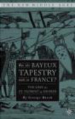 George Beech,G Beech - Was the Bayeux Tapestry Made in France?