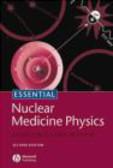 Rachel A. Powsner - Essential Nuclear Medicine Physics