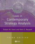 Robert Grant,Kent Neupert - Cases in Contemporary Strategy Analysis